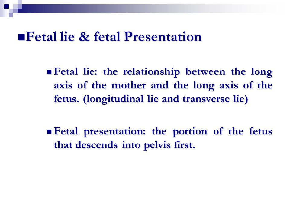 Fetal lie & fetal Presentation