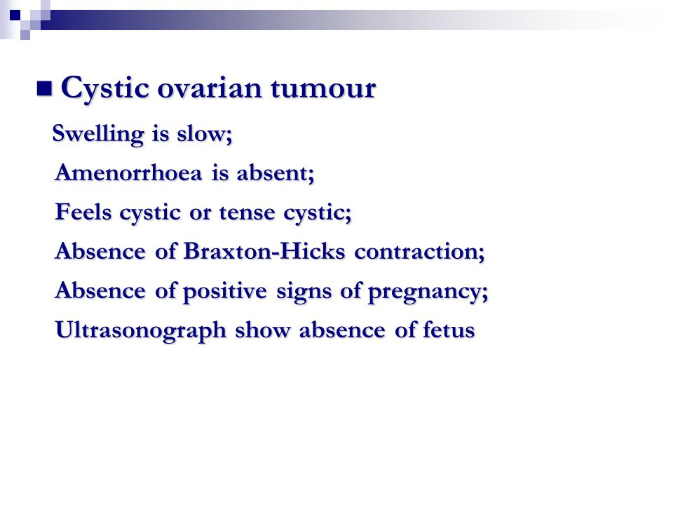 Cystic ovarian tumour Amenorrhoea is absent;