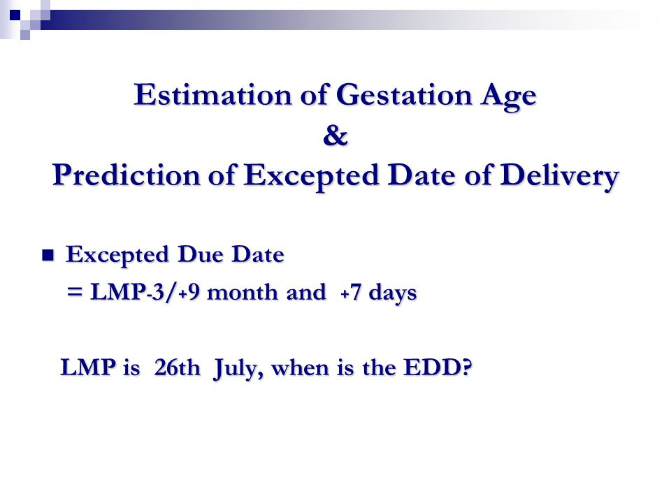 Estimation of Gestation Age & Prediction of Excepted Date of Delivery
