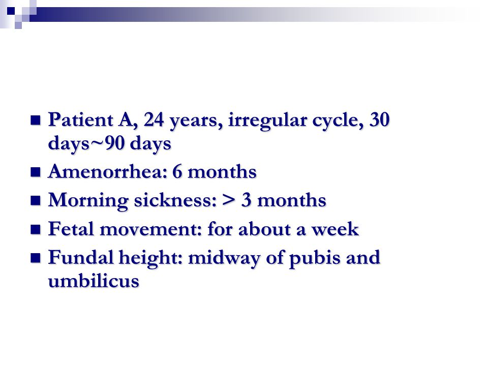 Patient A, 24 years, irregular cycle, 30 days~90 days