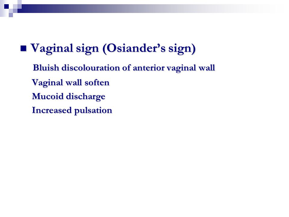 Vaginal sign (Osiander's sign)