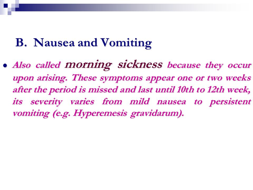 B. Nausea and Vomiting