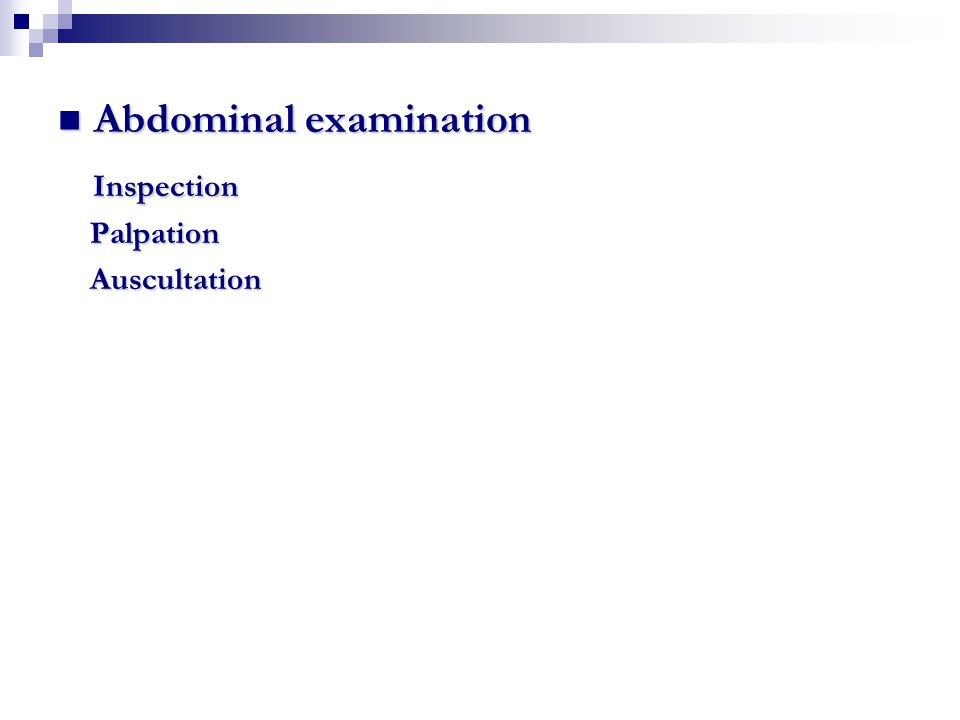 Abdominal examination Inspection