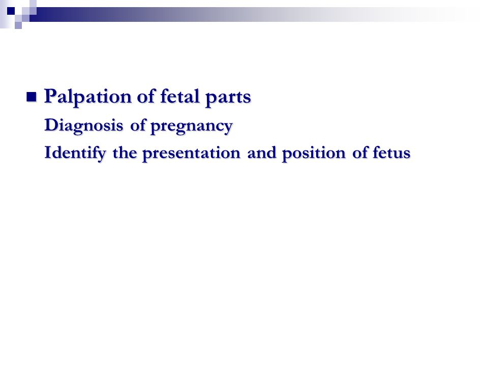 Palpation of fetal parts