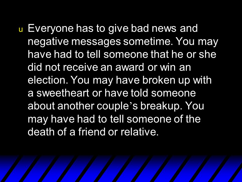 Everyone has to give bad news and negative messages sometime