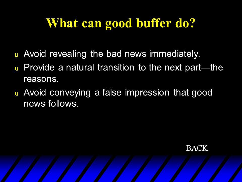 What can good buffer do Avoid revealing the bad news immediately.
