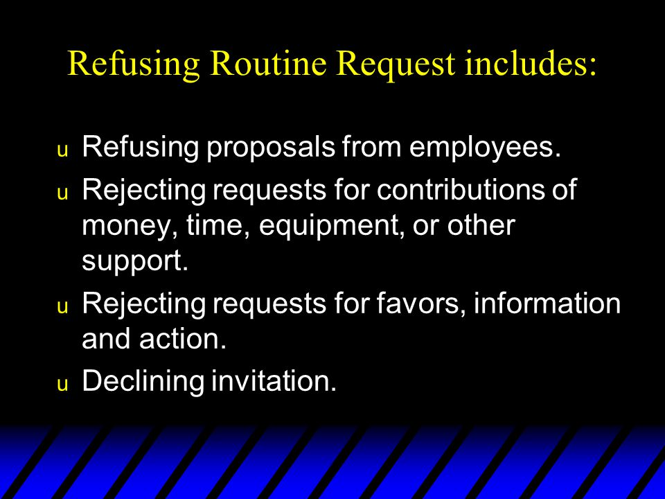 Refusing Routine Request includes: