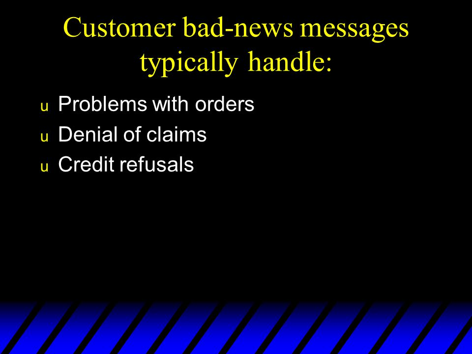 Customer bad-news messages typically handle: