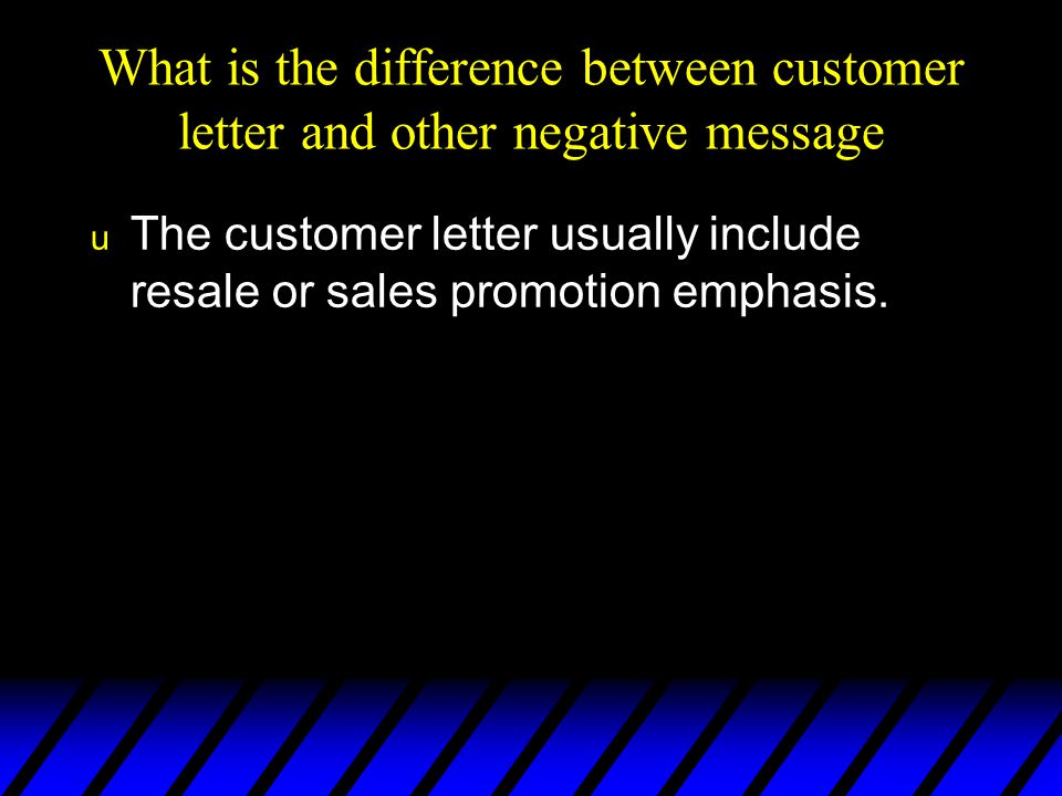 What is the difference between customer letter and other negative message