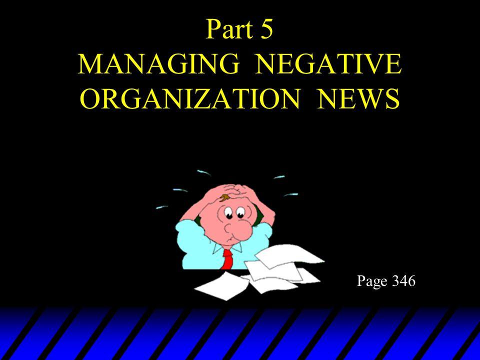 Part 5 MANAGING NEGATIVE ORGANIZATION NEWS