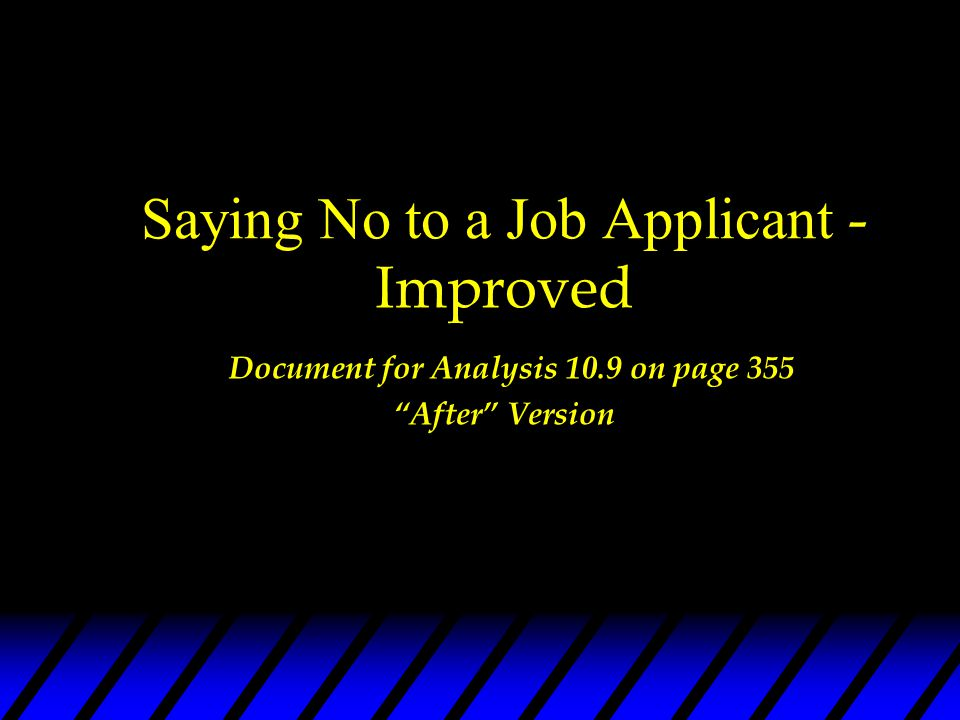 Saying No to a Job Applicant - Improved Document for Analysis 10