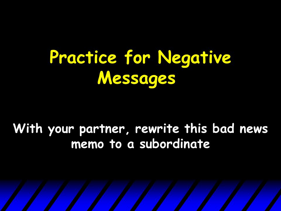 Practice for Negative Messages