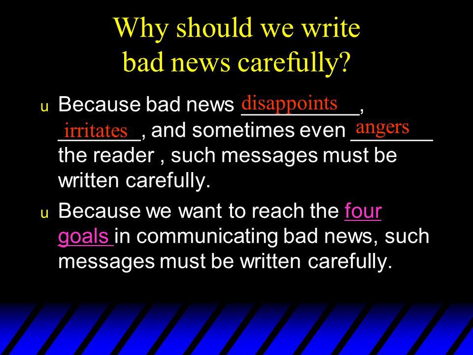 Why should we write bad news carefully