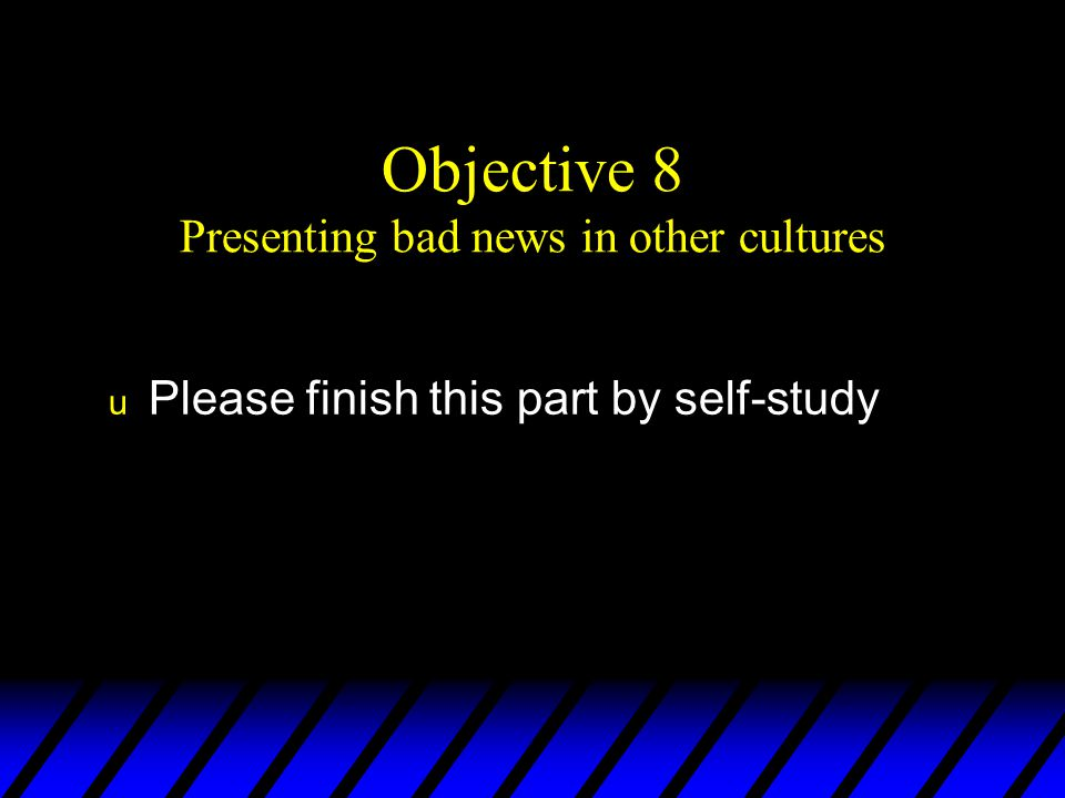 Objective 8 Presenting bad news in other cultures