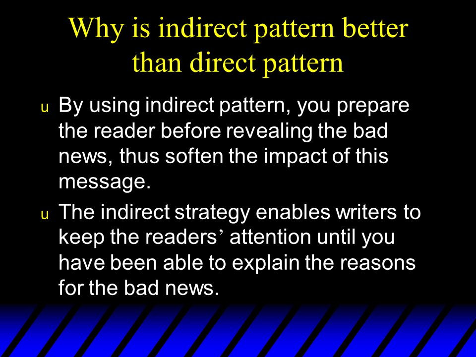 Why is indirect pattern better than direct pattern