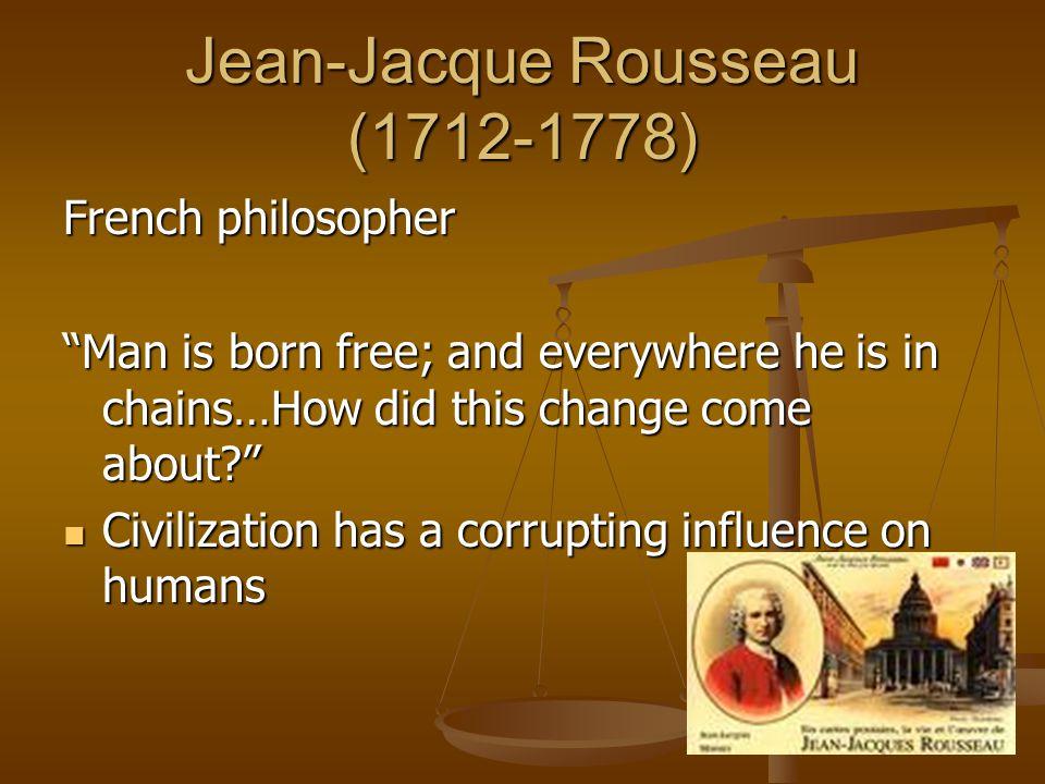 Jean-Jacque Rousseau (1712-1778)