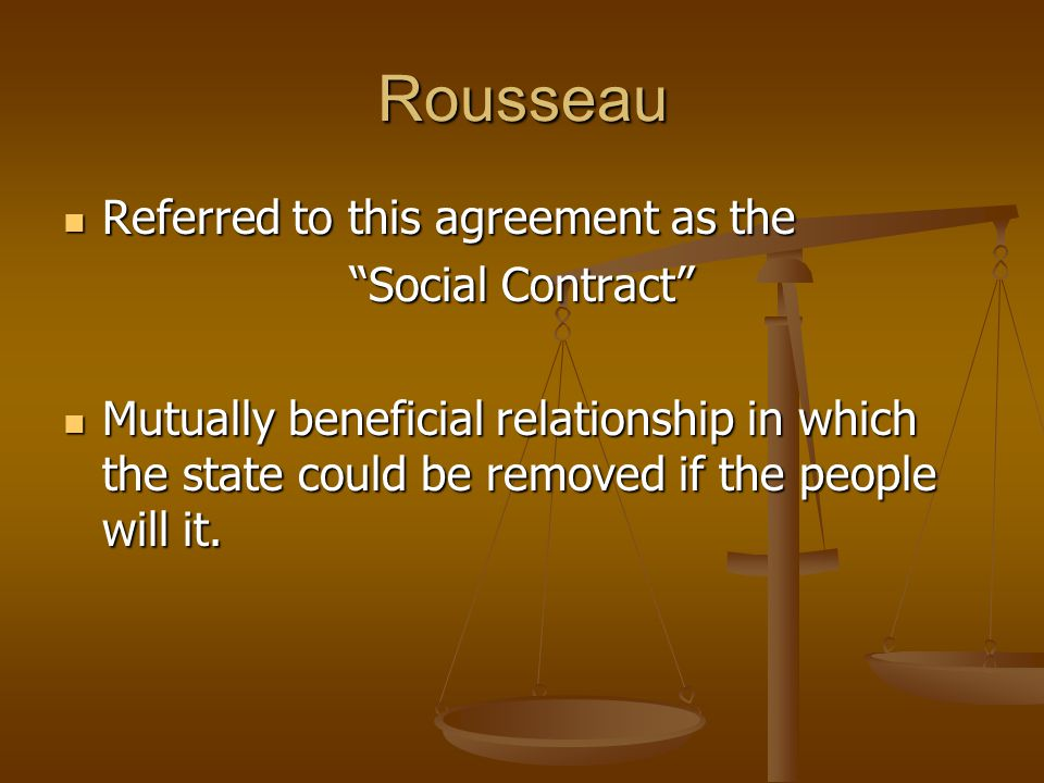Rousseau Referred to this agreement as the Social Contract