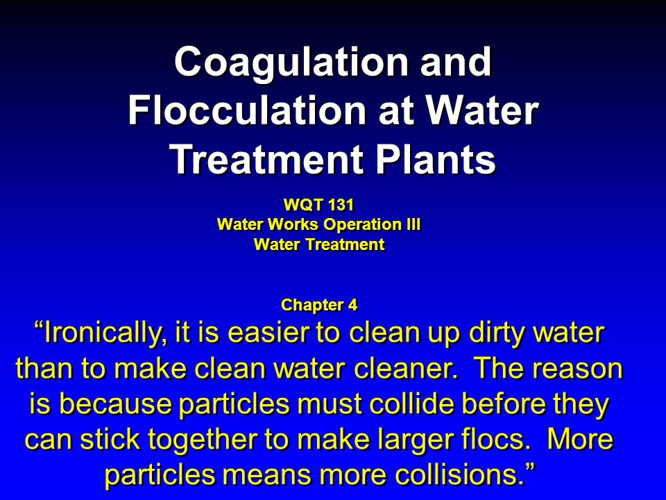 WQT 131 Water Works Operation III Water Treatment Chapter 4