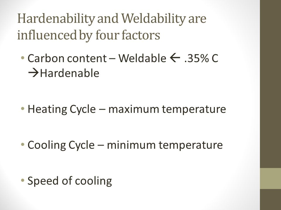 Hardenability and Weldability are influenced by four factors