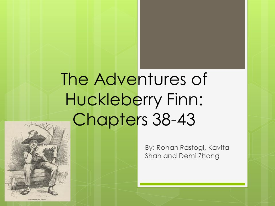 The Adventures of Huckleberry Finn: Chapters 38-43