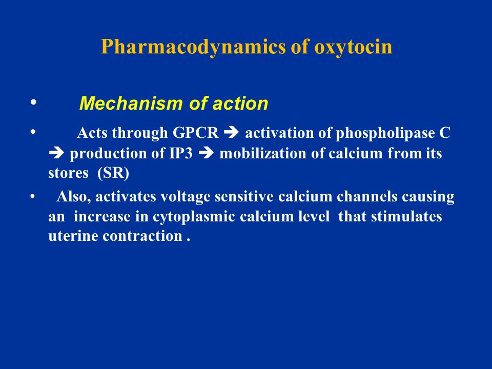 Pharmacodynamics of oxytocin