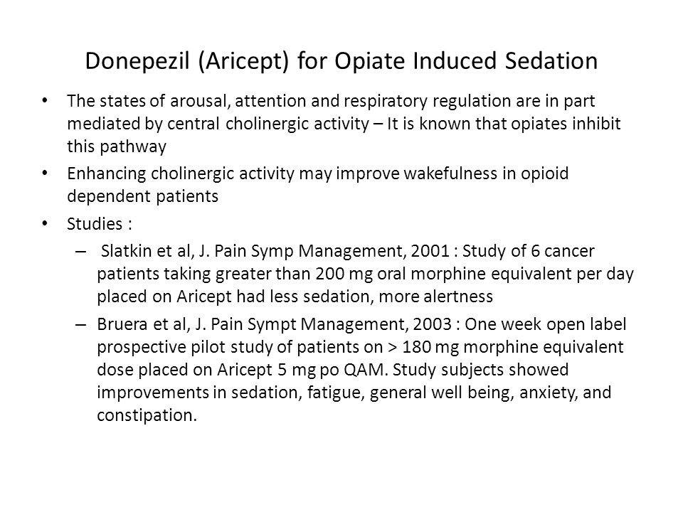 Donepezil (Aricept) for Opiate Induced Sedation
