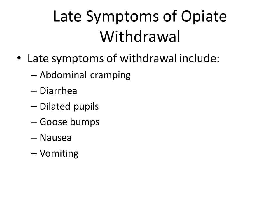 Late Symptoms of Opiate Withdrawal