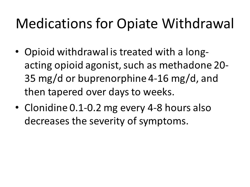 Medications for Opiate Withdrawal