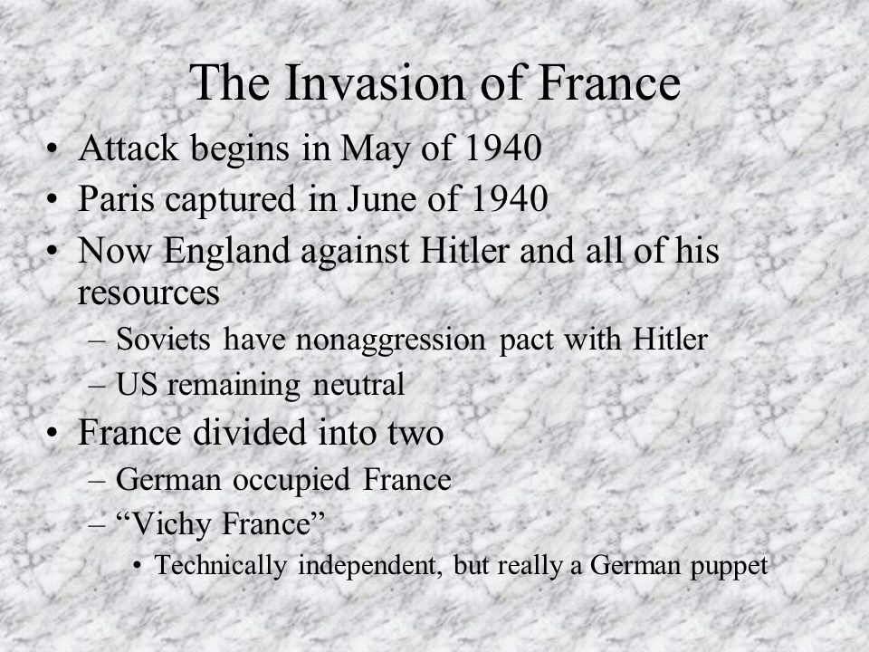 The Invasion of France Attack begins in May of 1940