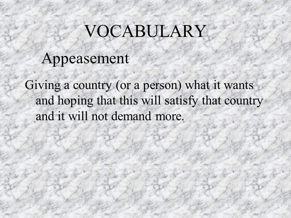 VOCABULARY Appeasement