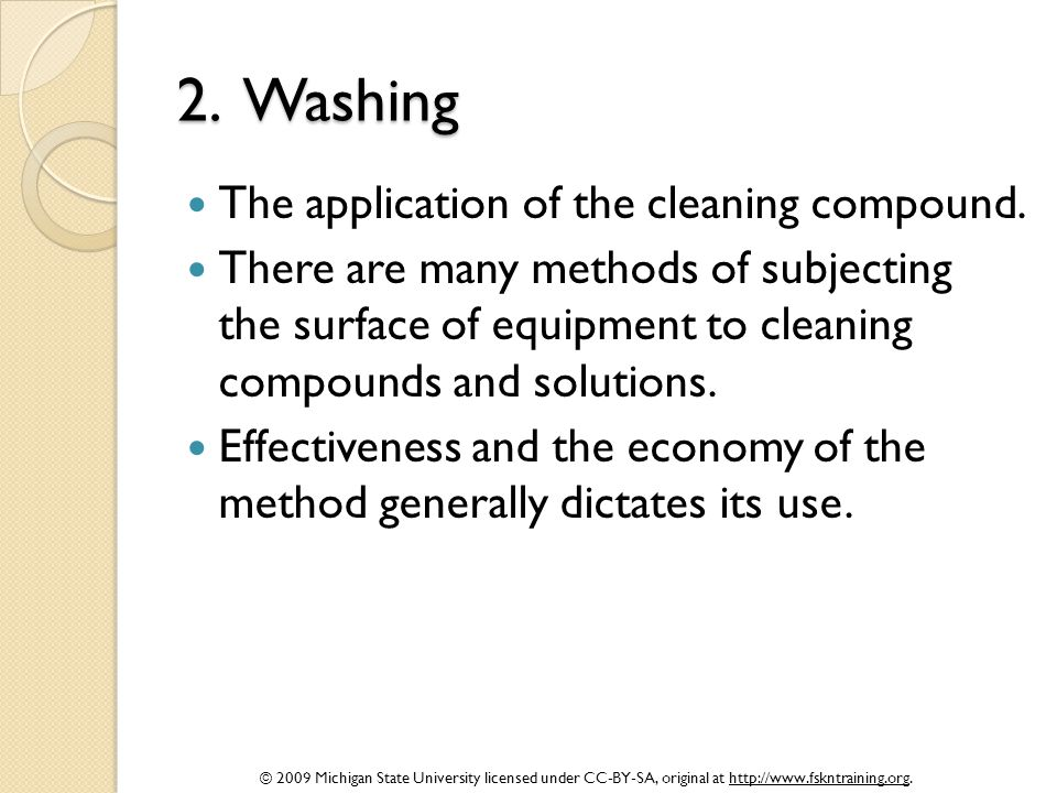 2. Washing The application of the cleaning compound.
