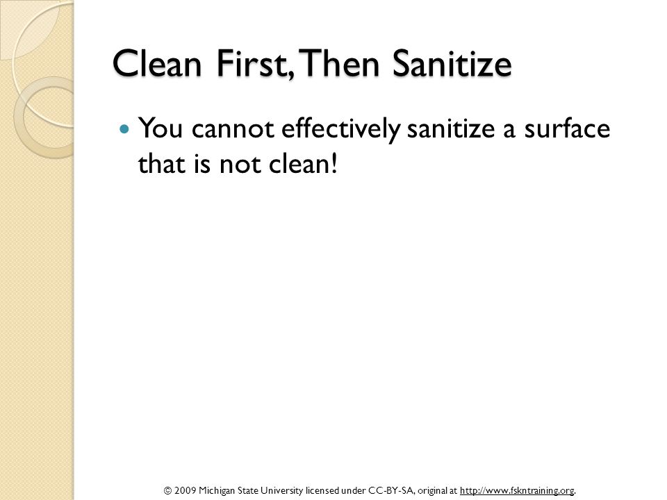 Clean First, Then Sanitize
