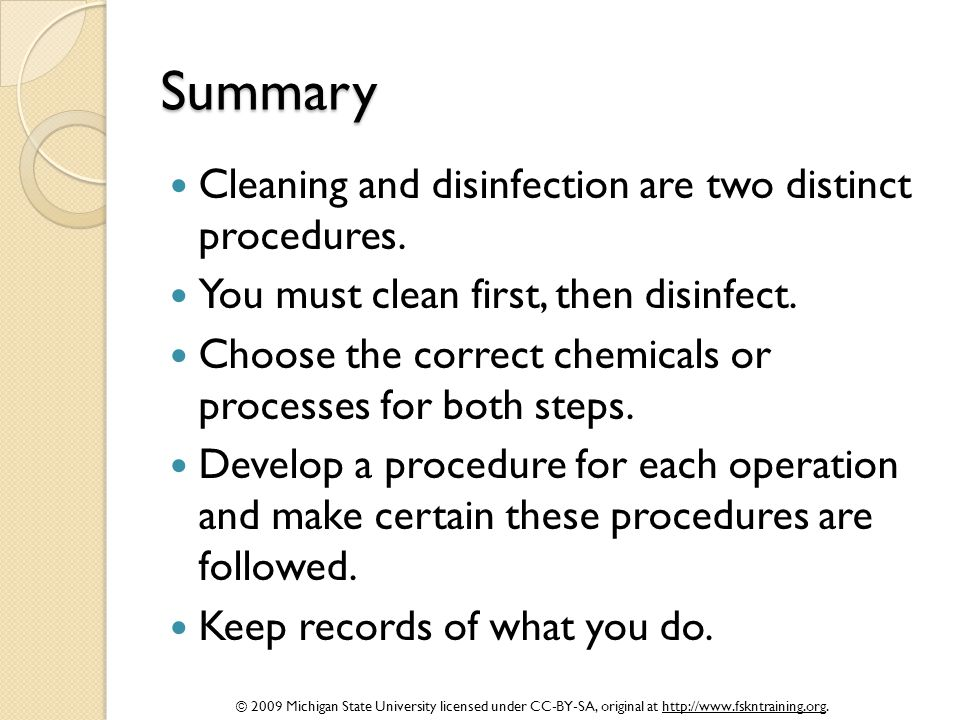 Summary Cleaning and disinfection are two distinct procedures.