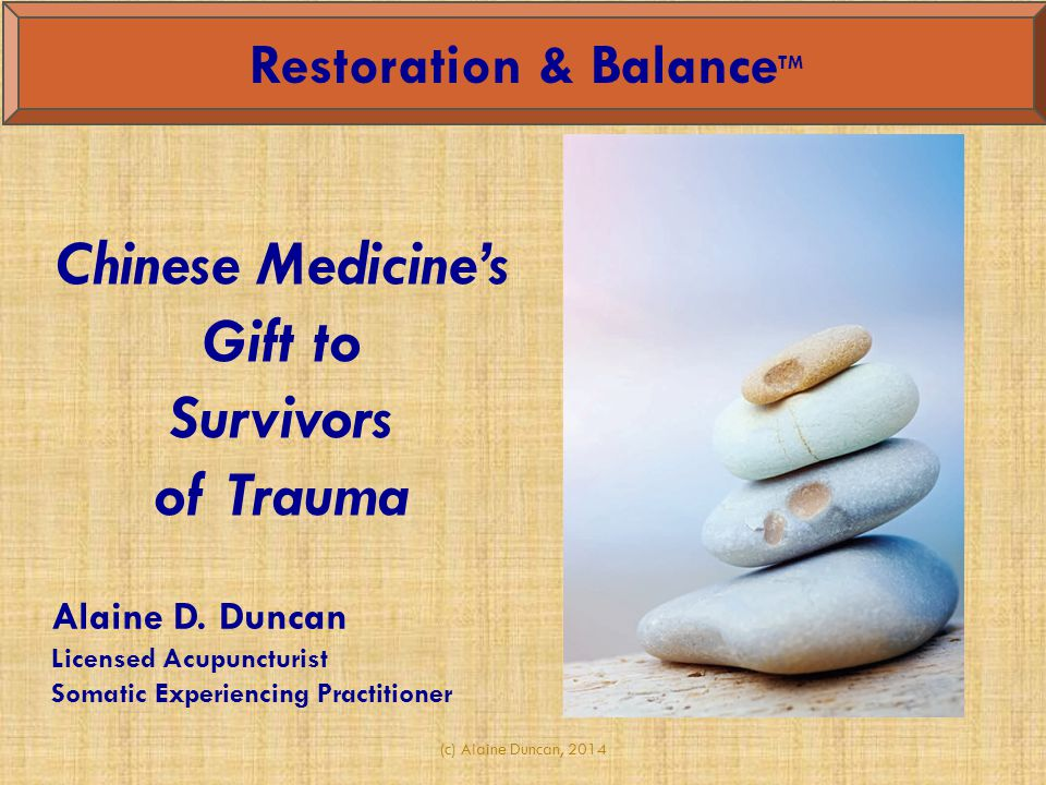 Restoration & BalanceTM Chinese Medicine's Gift to