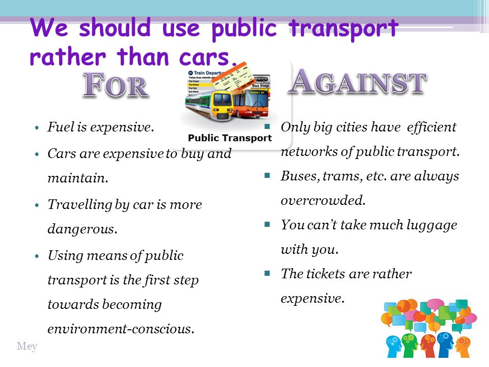 We should use public transport rather than cars.