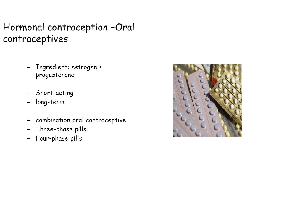 Hormonal contraception –Oral contraceptives