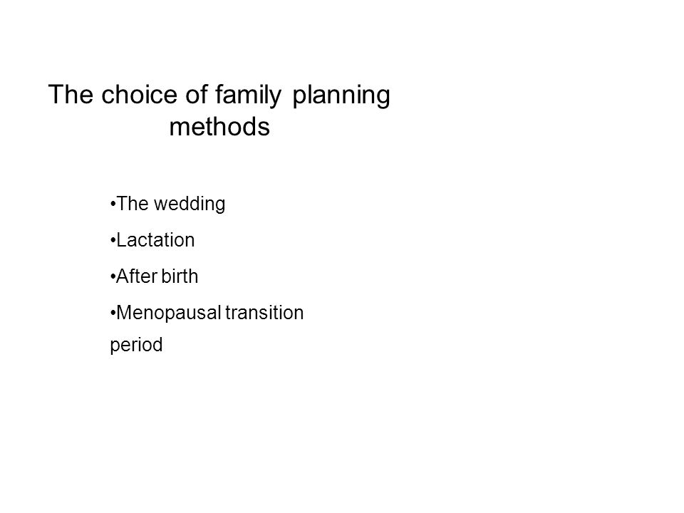 The choice of family planning methods