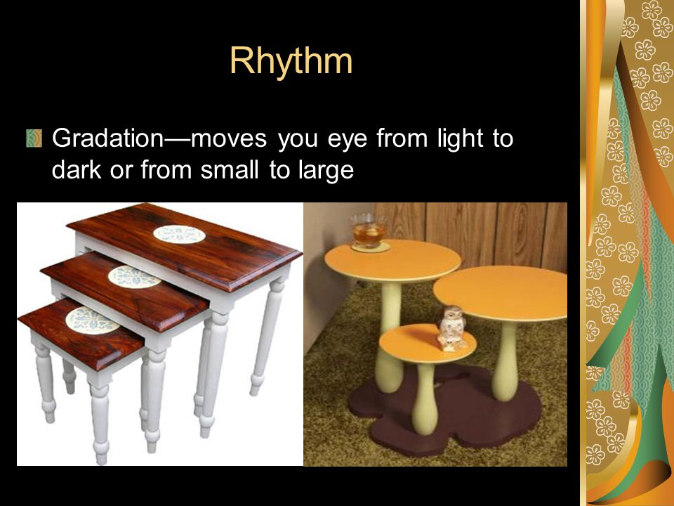 Rhythm Gradation—moves you eye from light to dark or from small to large
