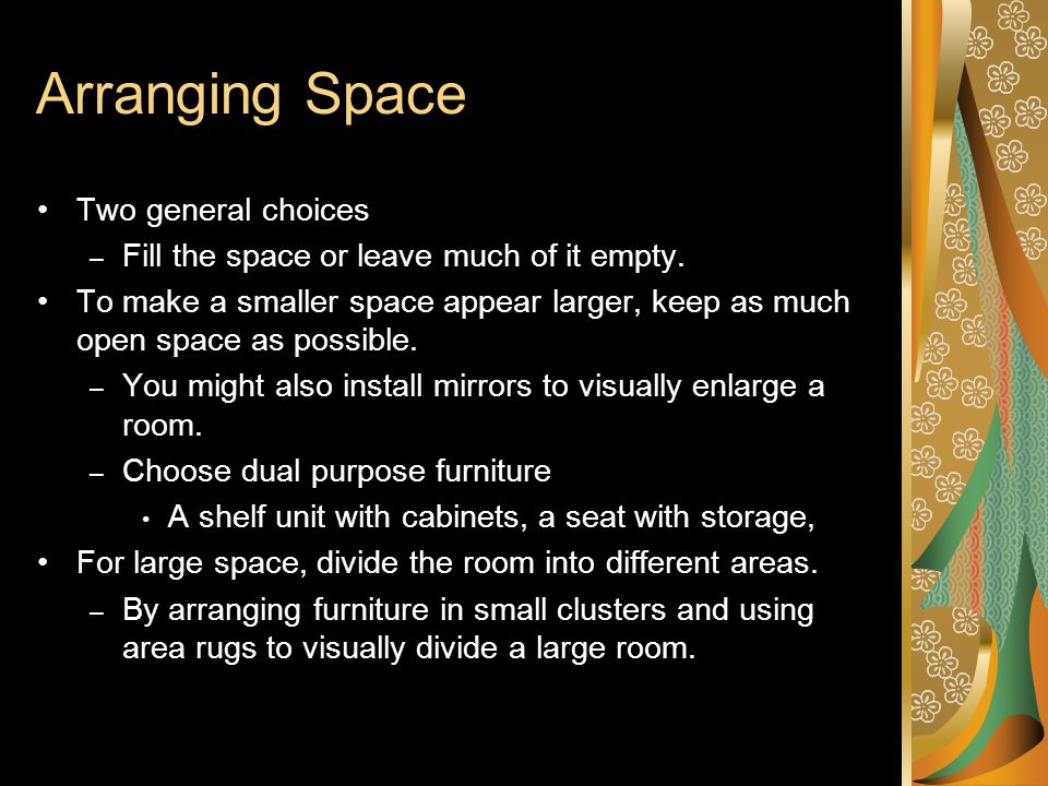 Arranging Space Two general choices