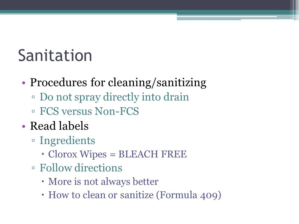 Sanitation Procedures for cleaning/sanitizing Read labels