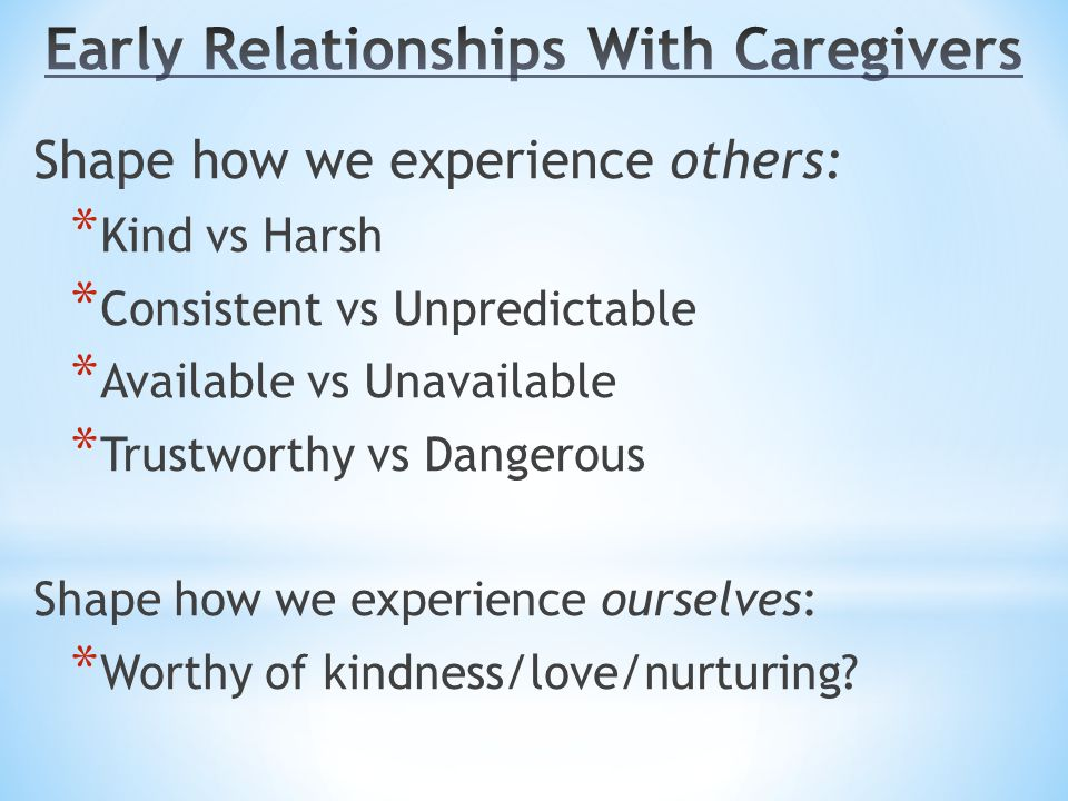 Early Relationships With Caregivers