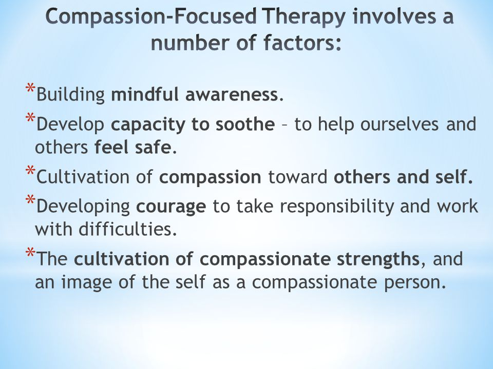 Compassion-Focused Therapy involves a number of factors: