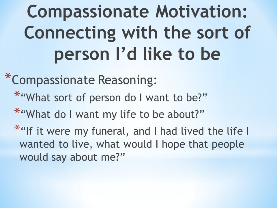 Compassionate Motivation: Connecting with the sort of person I'd like to be