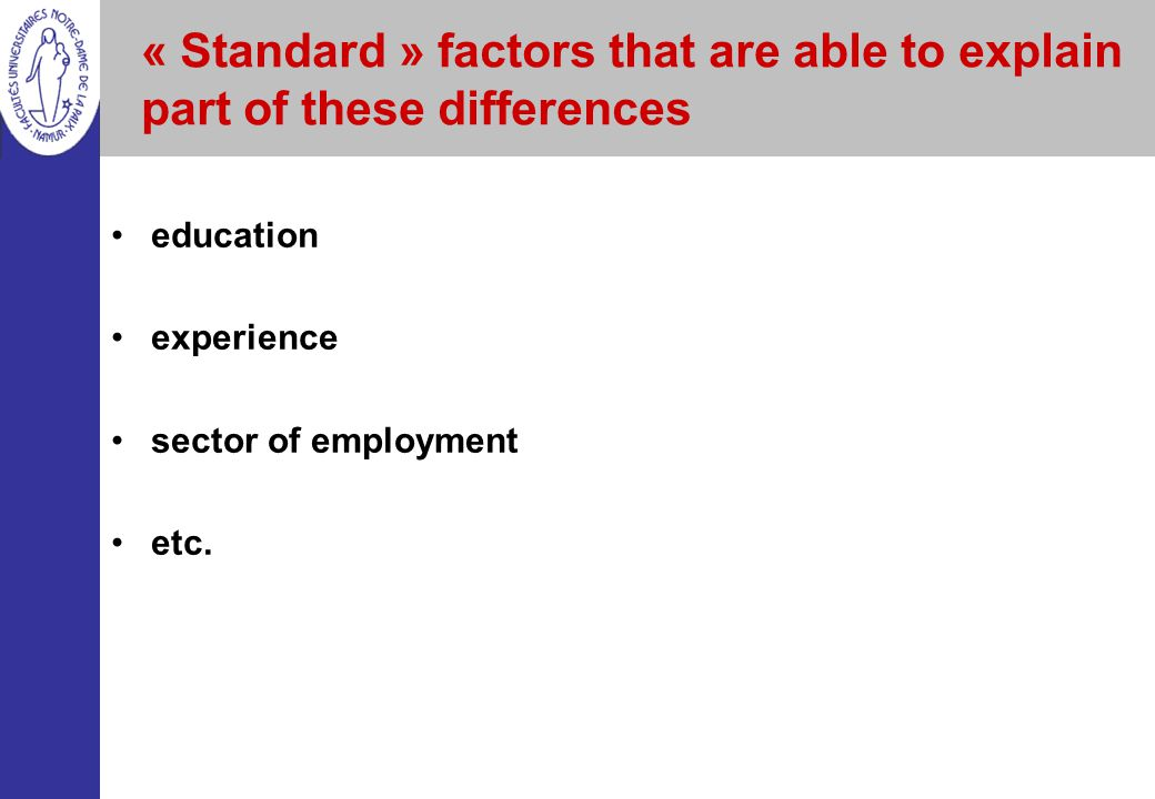 « Standard » factors that are able to explain part of these differences