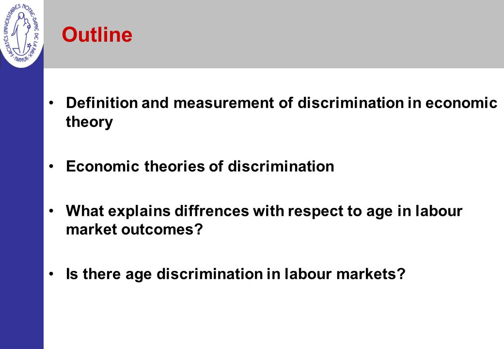 Outline Definition and measurement of discrimination in economic theory. Economic theories of discrimination.