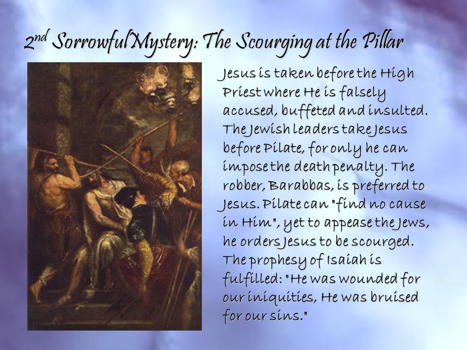 2nd SorrowfulMystery: The Scourging at the Pillar