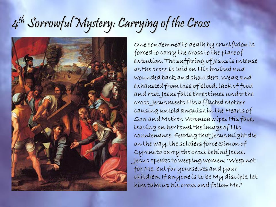 4th Sorrowful Mystery: Carrying of the Cross