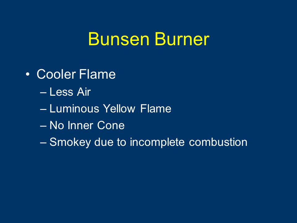Bunsen Burner Cooler Flame Less Air Luminous Yellow Flame