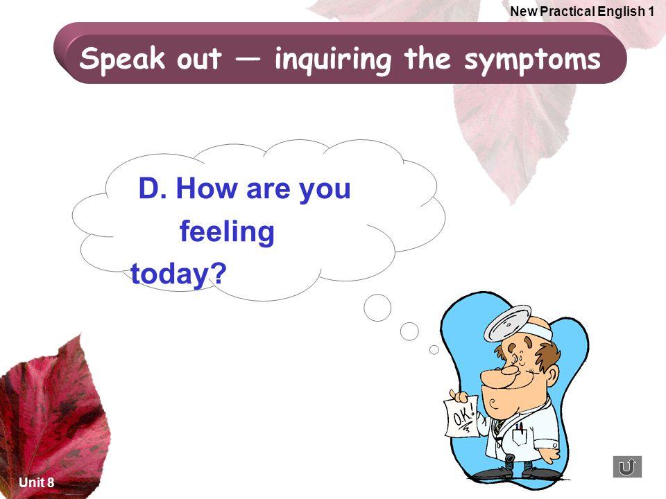 Speak out — inquiring the symptoms