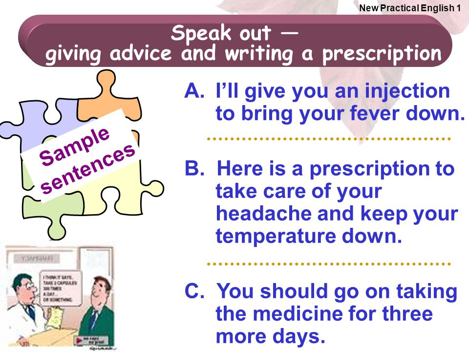 giving advice and writing a prescription